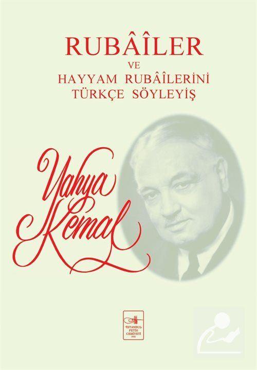 Rubailer ve Hayyam Rubailerini Türkçe Söyleyiş (Eski Baskı)