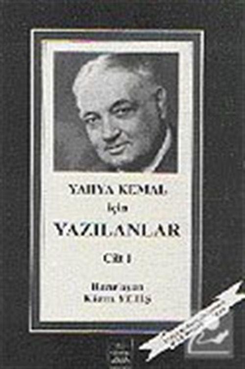 Yahya Kemal İçin Yazılanlar Cilt 1