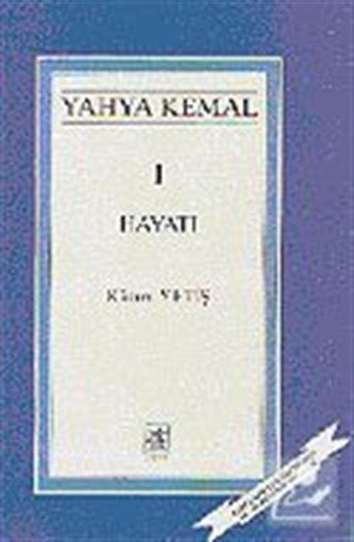 Yahya Kemal Hayatı 1
