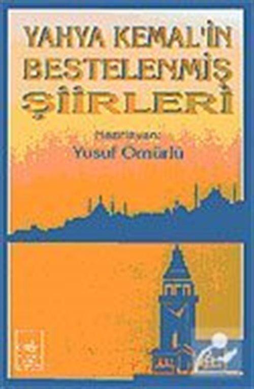 Yahya Kemal'in Bestelenmiş Şiirleri