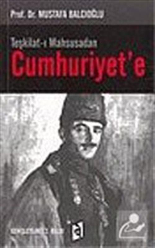 Teşkilat-ı Mahsusadan Cumhuriyet'e