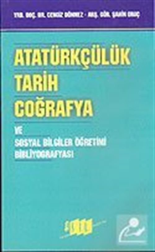 Atatürkçülük Tarih Coğrafya ve Sosyal Bilgiler Öğretimi Bibliyografyası