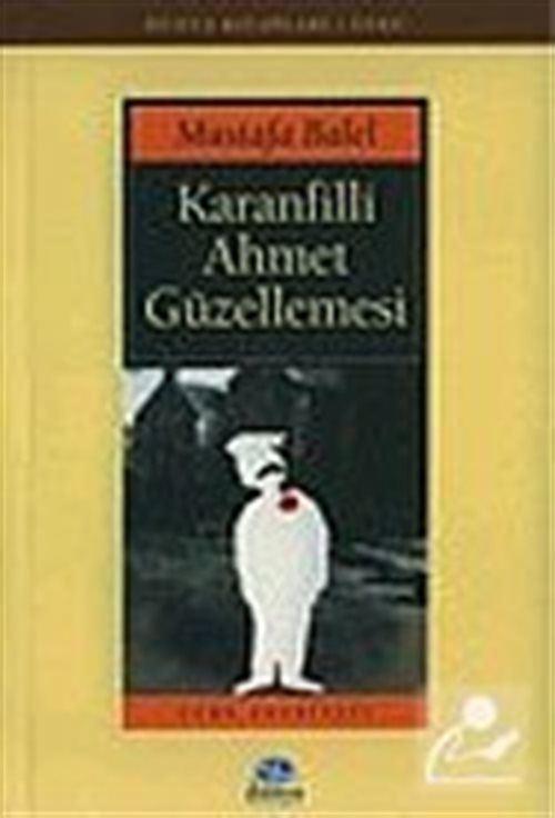 Karanfilli Ahmet Güzellemesi