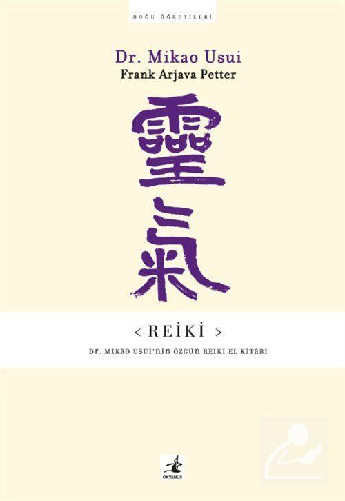 Reiki: Dr. Mikao Usui'nin Özgün Reiki El Kitabı