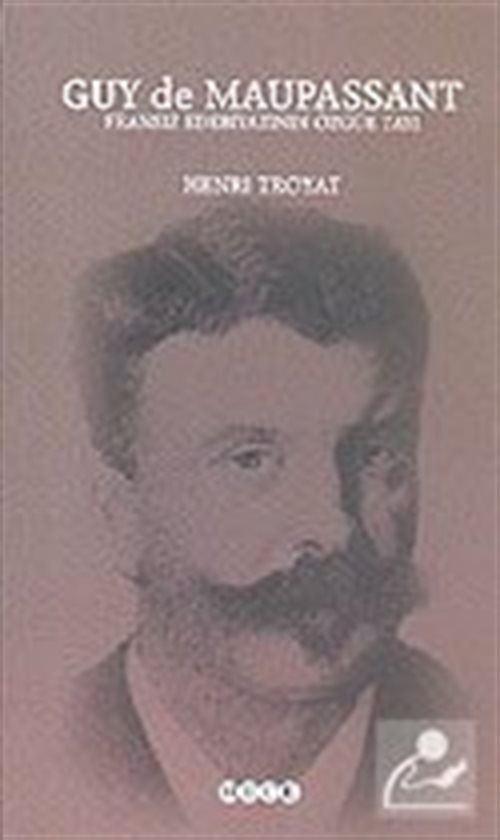 Guy de Maupassant: Fransız Edebiyatının Özgür Tayı
