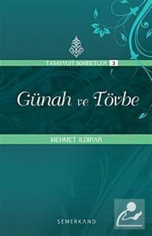 Günah ve Tövbe : Tasavvuf Sohbetleri 3