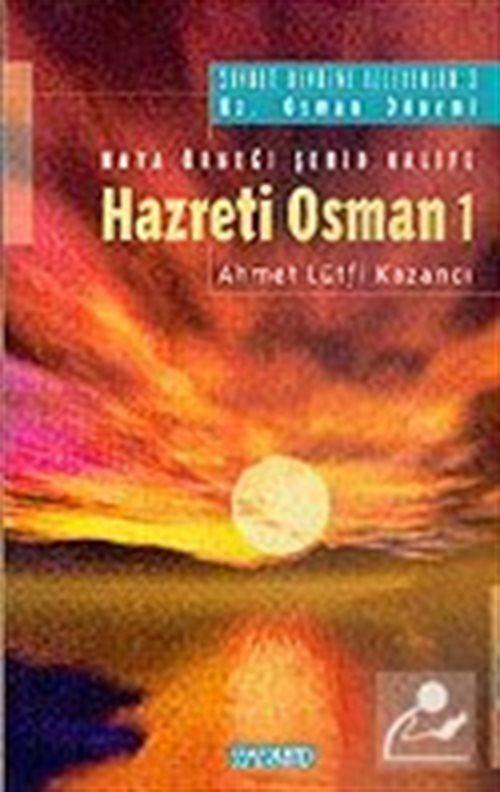 Hz. Osman 1: Haya Örneği Şehid Halife