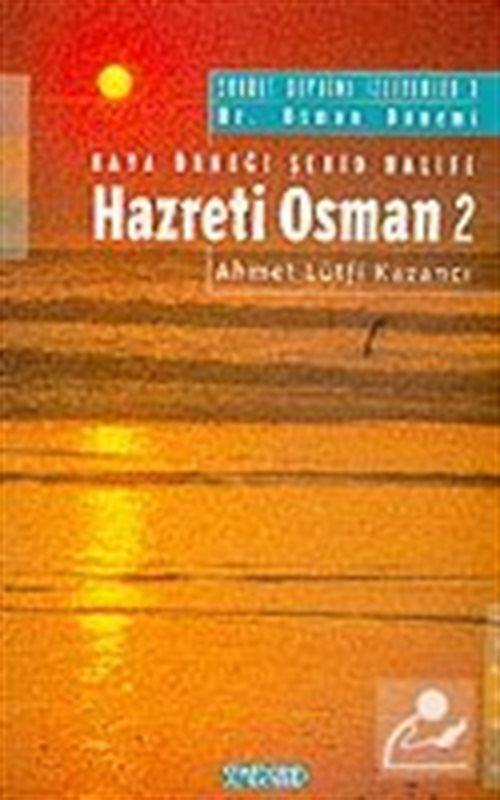 Hz. Osman 2: Haya Örneği Şehid Halife