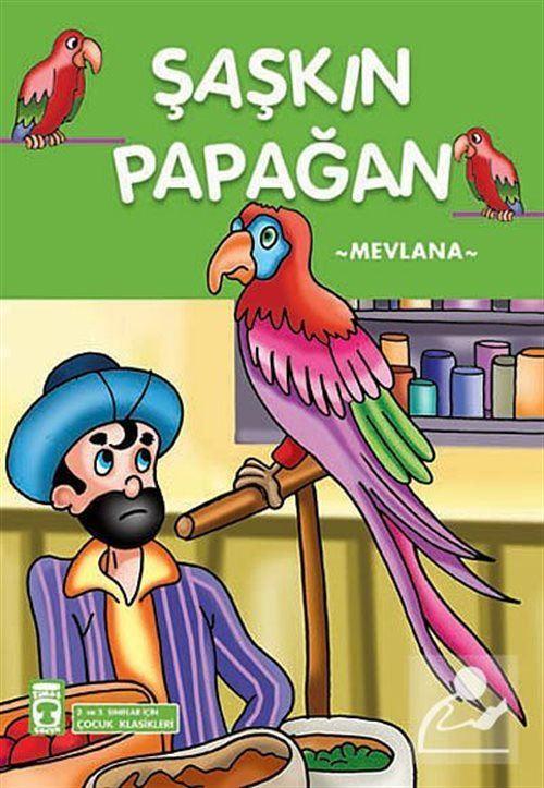 Şaşkın Papağan / 2. ve 3. Sınıflar İçin Çocuk Klasikleri
