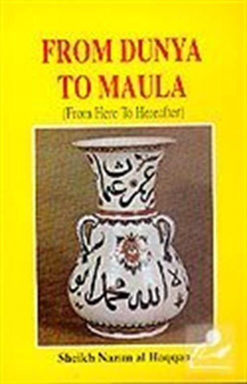 From Dunya to Maula