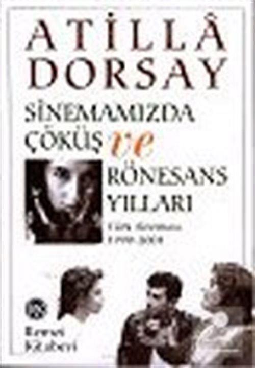 Sinemamızda Çöküş ve Rönesans Yılları: Türk Sineması 1990-2004
