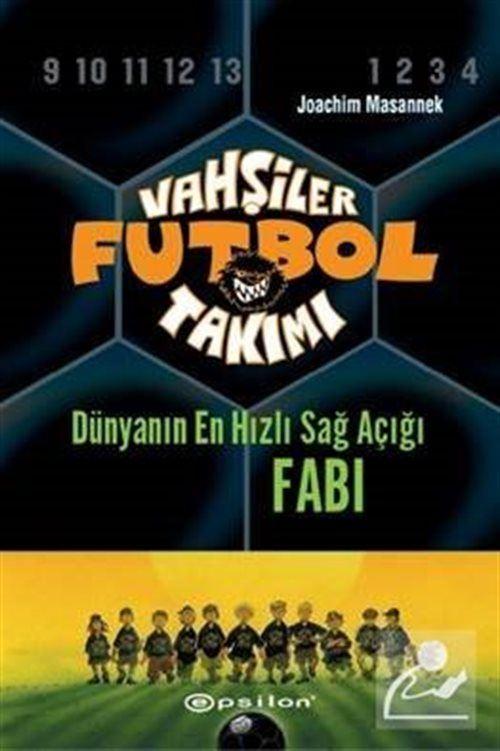 Vahşiler Futbol Takımı 8: Dünyanın En Hızlı Sağ Açığı Fabi