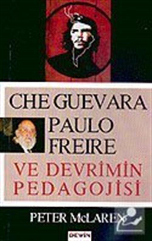 Che Guevara Paulo Freıre ve Devrimin Pedagojisi