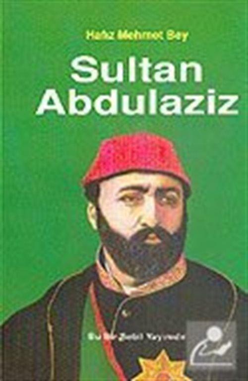 Sultan Abdülaziz / Hafız Mehmet Bey