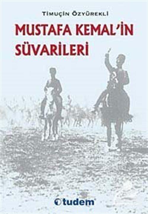 Mustafa Kemal' in Süvarileri