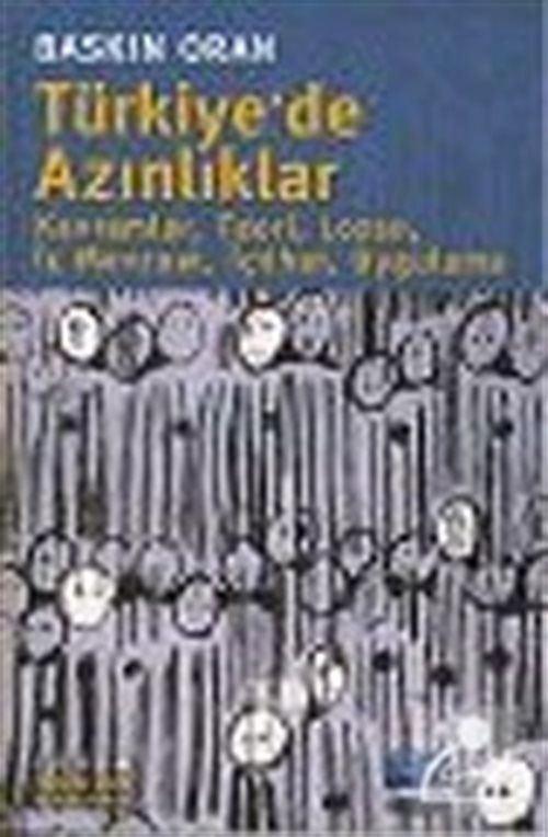 Türkiye' de Azınlıklar: Kavramlar, Teori, Lozan, İç Mevzuat, İçtihat, Uygulama