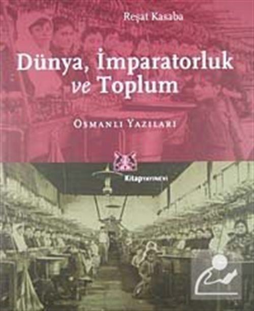 İmparatorluk, Dünya, Toplum: Osmanlı Yazıları