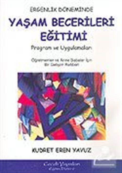 Ergenlik Döneminde Yaşam Becerileri Eğitimi Program ve Uygulamaları