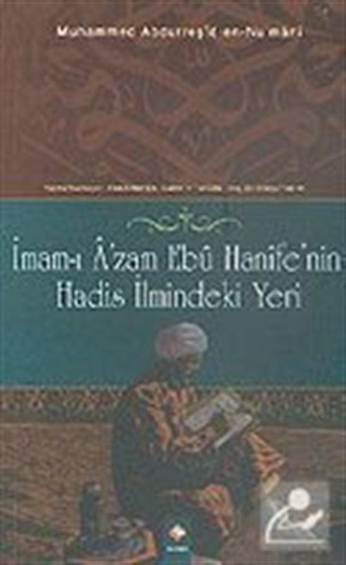 İmam-ı Azam Ebu Hanife' nin Hadis İlmindeki Yeri (Muhammed Abdurreşid En- Nu' mani)