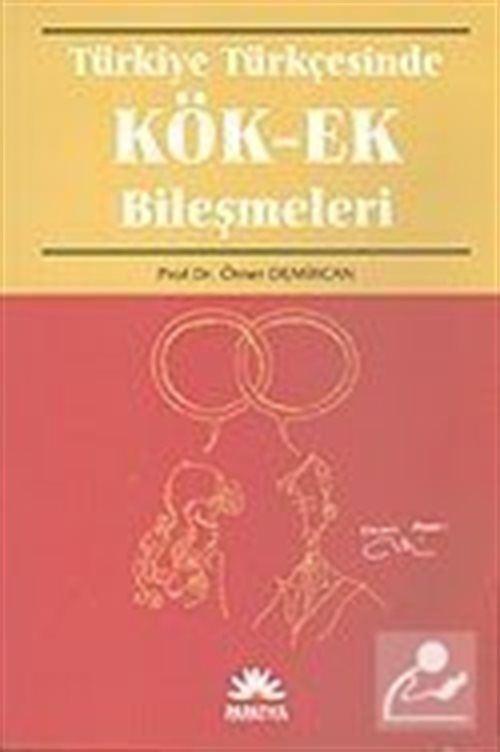 Türkiye Türkçesinde Kök - Ek Bileşmeleri
