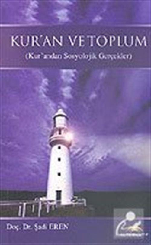 Kur' an ve Toplum (Kur' andan Sosyolojik Gerçekler)