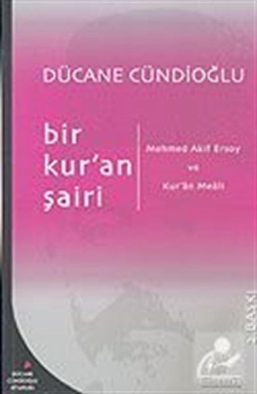 Bir Kur'an Şairi: Mehmed Akif Ersoy ve Kur'an Meali