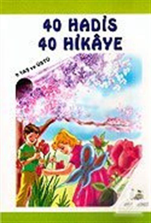 40 Hadis 40 Hikaye (9 Yaş ve Üstü) Kitap Boy