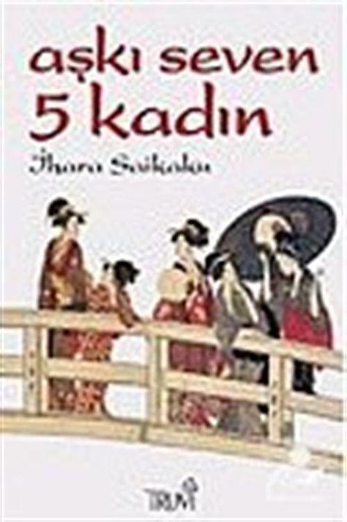 Aşkı Seven 5 Kadın