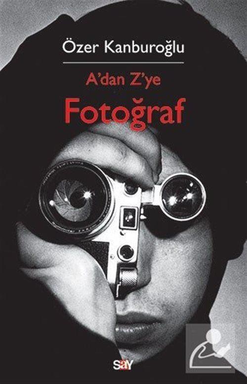 A' dan Z' ye Fotoğraf