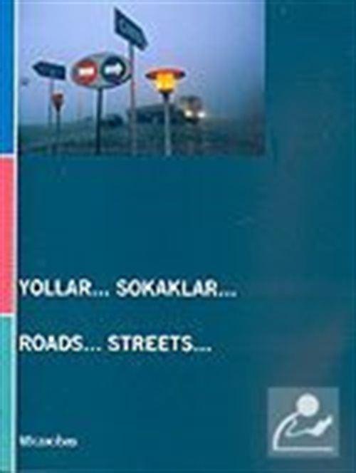Yollar Sokaklar: Roads Streets