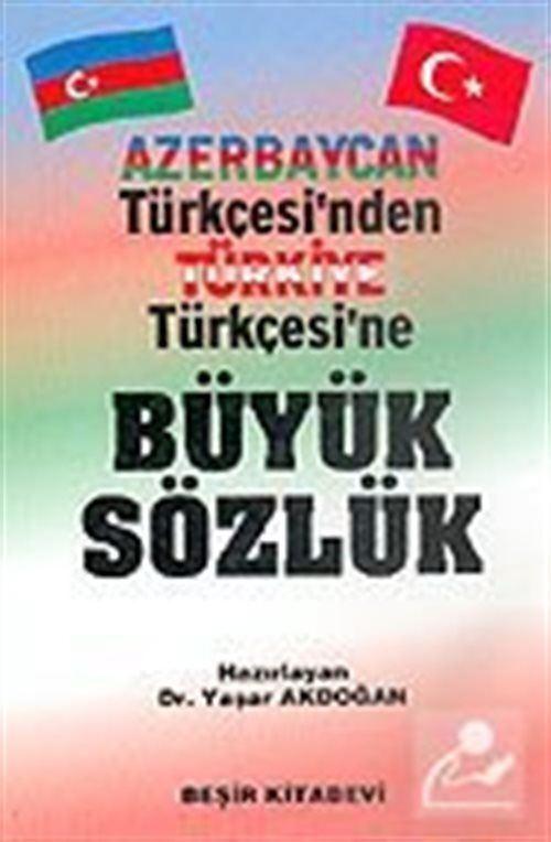 Azerbaycan Türkçesi'nden Türkiye Türkçesi'ne Büyük Sözlük