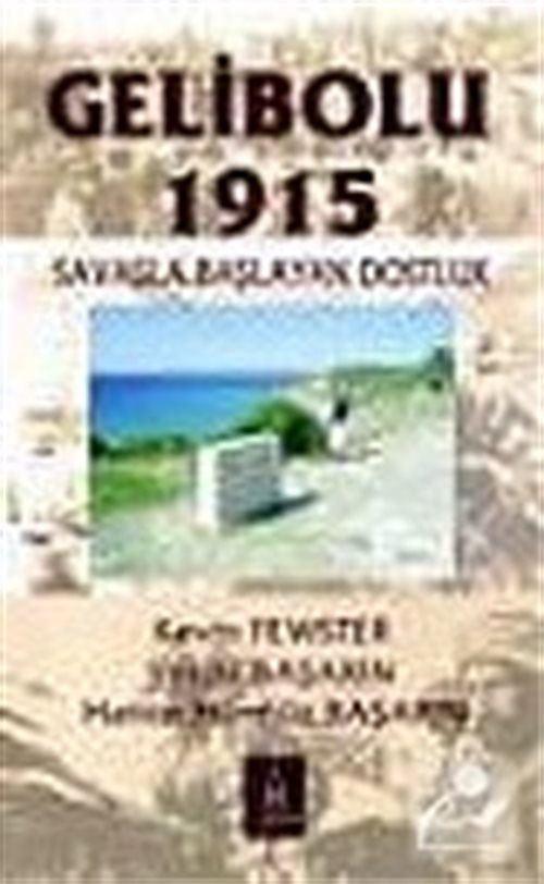 Gelibolu 1915: Savaşla Başlayan Dostluk