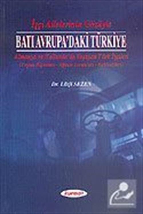 İşçi Ailelerin Gözüyle Batı Avrupa'daki Türkiye (Almanya ve Hollanda'da Yaşayan Türk İşçileri)