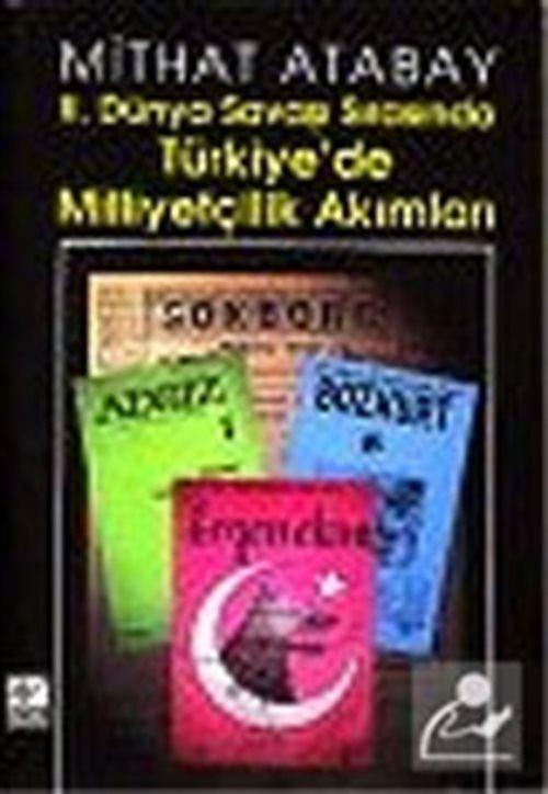 II.Dünya Savaşı Sırasında Türkiye'de Milliyetçilik Akımları