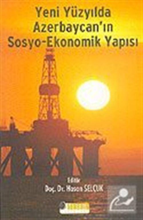 Yeni Yüzyılda Azerbaycan'ın Sosyo-Ekonomik Yapısı