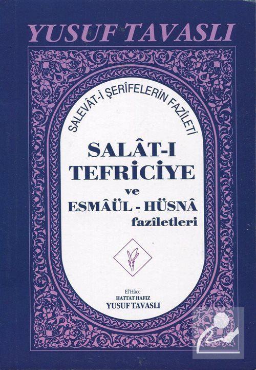 Salat-ı Tefriciye ve Esmaül-Hüsna Faziletleri (Kod: E05)