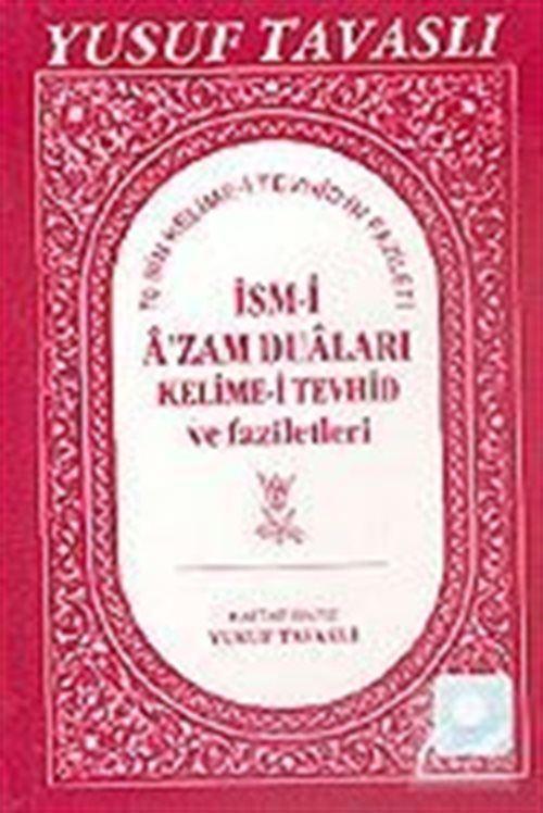 İsm-i A'zam Duaları, Kelime-i Tevhid ve Faziletleri (Kod: E06)