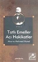 Tatlı Emeller Acı Hakikatler Mizancı Mehmed Murad KOD:8-I-3