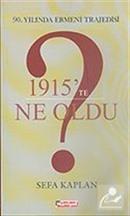 1915'te Ne Oldu? 90. Yılında Ermeni Trajedisi