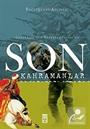 Son Kahramanlar Çanakkale'den Kurtuluş Savaşı'na
