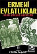 Ermeni Evlatlıklar/Saklı Kalmış Hayatlar
