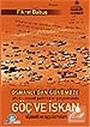 Osmanlı'dan Günümüze Göç ve İskan