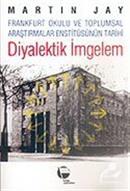 Diyalektik İmgelem/Frankfurt Okulu ve Toplumsal Araştırmalar Enstitüsünün Tarihi