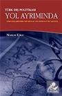 Türk Dış Politikası Yol Ayrımında / Soğuk Savaş Sonrasında Yeni Sorunlar, Yeni İmkanlar ve Yeni Arayışlar