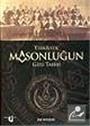 Türkiye'de Masonluğun Gizli Tarihi
