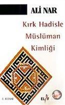 Kırk Hadisle Müslüman Kimliği