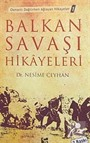 Balkan Savaşı Hikayeleri