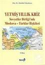 Yetmiş Yıllık Kriz - Sovyetler Birliği'nde Moskova - Türkiye İlişkileri (Ürün Kodu:1-D-12)