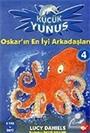 Oskar'ın En İyi Arkadaşları / Küçük Yunus 4