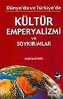 Kültür Emperyalizmi ve Soykırımlar Dünya'da ve Türkiye'de